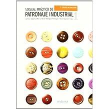 Manual Práctico de Patronaje Industrial I, 2ª Ed.
