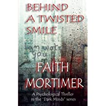 Behind A Twisted Smile (Dark Minds) (Volume 2) by Faith Mortimer (2014-11-22)