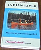 Wolfsjagd am Indianerfluss [Kindle Edition]