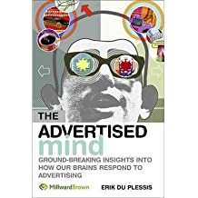 [(The Advertised Mind: Groundbreaking Insights into How Our Brains Respond to Advertising)] [Author: Erik Du Plessis] published on (August, 2008)