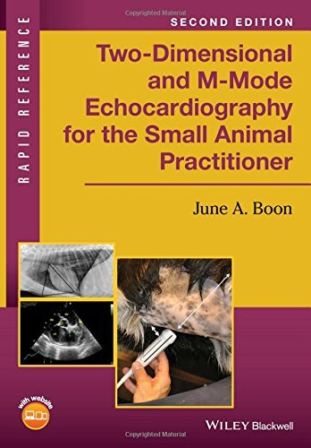 Two-Dimensional and M-Mode Echocardiography for the Small Animal Practitioner (Rapid Reference) by June A. Boon (2016-10-31)