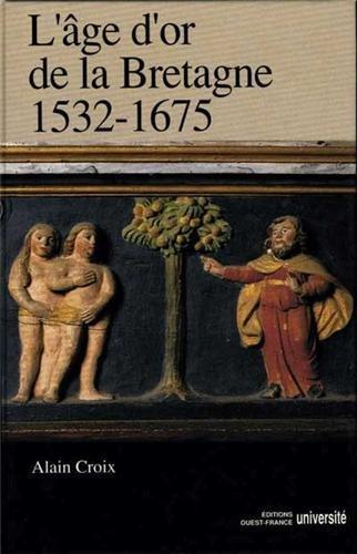 L'âge d'or de la Bretagne: 1532-1675
