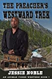 The Preacher's Westward Trek: A Frontier Boomtown Western Adventure (An Animas Forks Western Book 7) (English Edition)