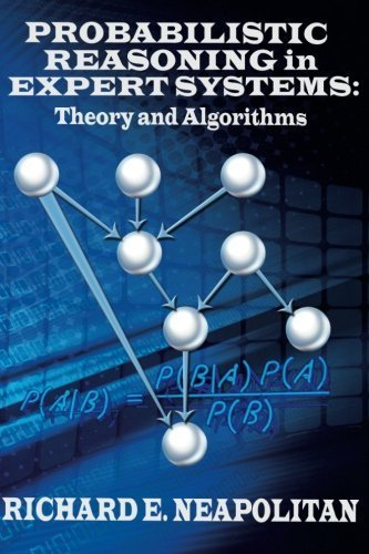 Probabilistic Reasoning In Expert Systems: Theory and Algorithms by Dr Richard E Neapolitan (2012-06-19)