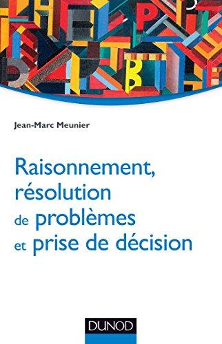 Raisonnement, résolution de problèmes et prise de décision par Jean-Marc Meunier