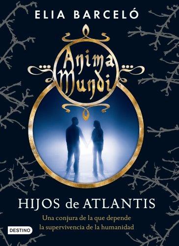 Hijos de Atlantis: Anima mundi 2 por Elia Barceló