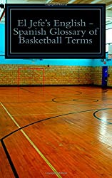 El Jefe's English - Spanish Glossary of Basketball Terms