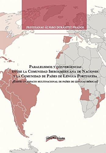 Paralelismos y convergencias entre la Comunidad Iberoamericana de Naciones y la Comunidad de Países de Lengua Portuguesa
