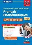 Concours Professeur des écoles (CRPE 2019) - Français et Mathématiques - 24 annales corrigées - Sessions 2014 à 2018