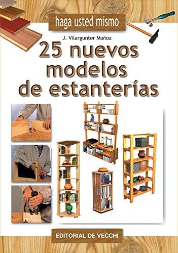 Haga usted mismo 25 nuevos modelos de estanterías por Joaquín Vilargunter Muñoz