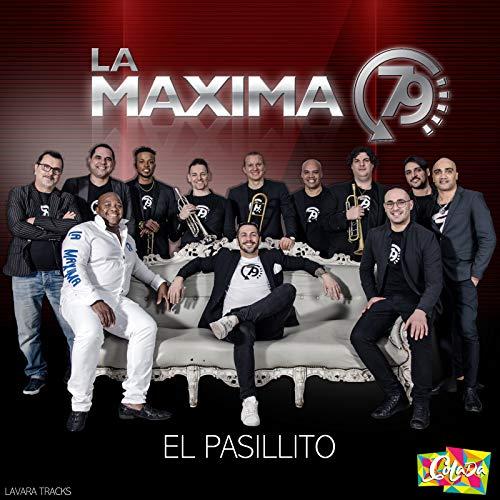 El Pasillito - La Maxima 79