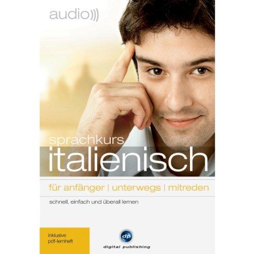 Audio Sprachkurs Italienisch: Für Anfänger, unterwegs, mitreden