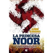 La princesa Noor: La historia de una espía de la India y su lucha contra los nazis