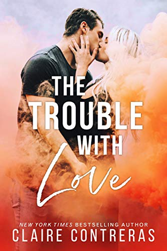 The Trouble With Love (A brother's best friend, office romance) (English Edition)