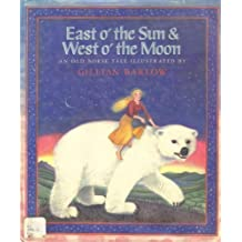 East O' the Sun and West O' the Moon by George W. Dasent (1992-10-05)