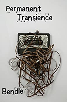 Permanent Transience by [Bendle]