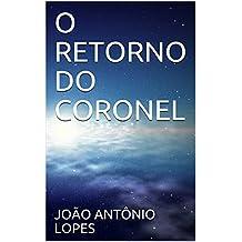 O RETORNO DO CORONEL (Portuguese Edition)
