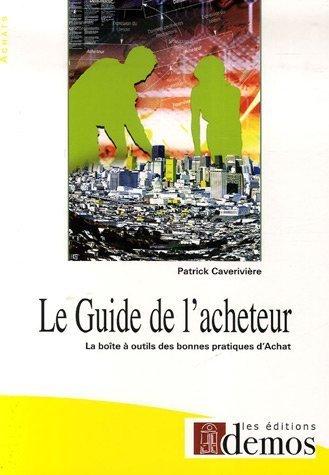 Le Guide de l'acheteur de Patrick Caverivire (25 mai 2007) Broch