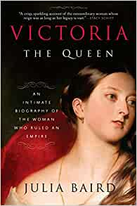 Victoria: The Queen: An Intimate Biography of the Woman Who Ruled an Empire    Broché – 3 octobre 2017