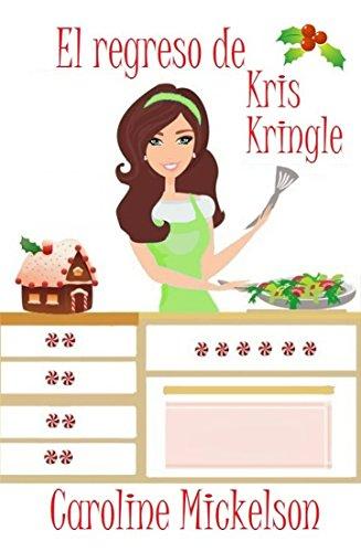 El regreso de Kris Kringle (Serie Central de Navidad nº 3)