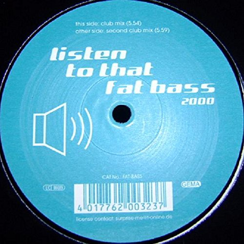 Listen to that fat bass 2000 (Club/Second Club Mixes) [Vinyl Single]
