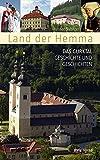 Land der Hemma: Das Gurktal: Geschichte und Geschichten