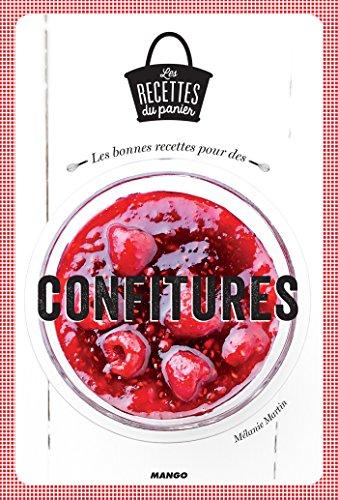 Les bonnes recettes pour des confitures (Les recettes du panier) par Melanie Martin