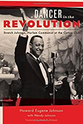A Dancer in the Revolution: Stretch Johnson, Harlem Communist at the Cotton Club (Empire State Editions)