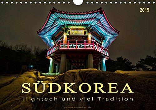 Südkorea - Hightech und viel Tradition (Wandkalender 2019 DIN A4 quer): Fernöstlicher Staat zwischen Tradition und Moderne. (Monatskalender, 14 Seiten ) (CALVENDO Orte)