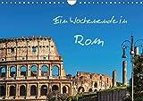 Ein Wochenende in Rom (Wandkalender 2017 DIN A4 quer): Ein Spaziergang durch die historische Altstadt der italienischen Hauptstadt Rom (Monatskalender, 14 Seiten ) (CALVENDO Orte)