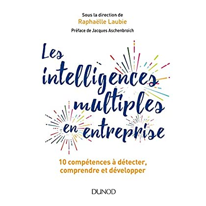 Les intelligences multiples en entreprise: 10 compétences à détecter, comprendre et développer