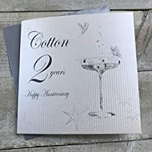 White Cotton Cards bd102 Coupe en Verre Inscription Happy Anniversary 'Cotton'2 Ans Carte d'anniversaire Faite à la Main Blanc