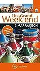 Guide Un Grand Week-end à Marrakech