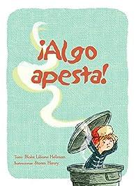 Algo Apesta! par  B. Liliame Hellman