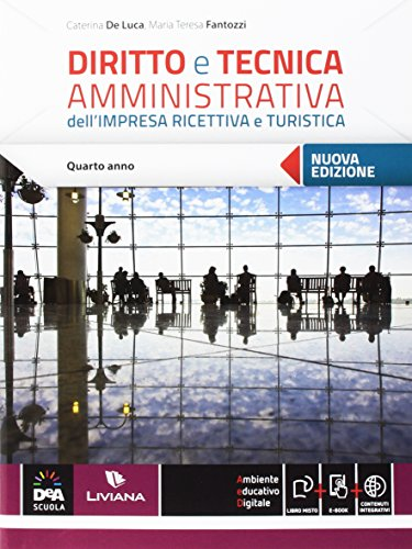 Diritto e tecnica amministrativa dell'impresa ricettiva e turistica. Per le Scuole superiori. Con e-book. Con espansione online: 2