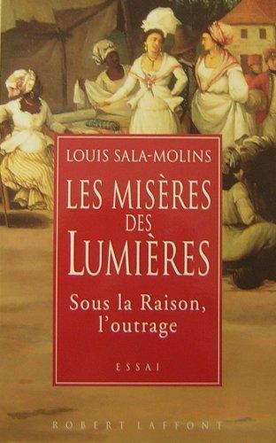 Les misères des Lumières : Sous la raison, l'outrage par Louis Sala-Molins