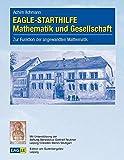 EAGLE-STARTHILFE Mathematik und Gesellschaft: Zur Funktion der angewandten Mathematik