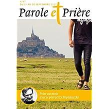 Parole et Prière nº 87 septembre 2017: Prier un mois avec le père Jerzy Popiełuszko