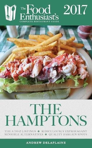 the-hamptons-2017-the-food-enthusiasts-complete-restaurant-guide