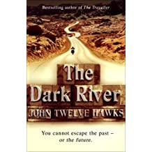 Title: THE DARK RIVER: FOURTH REALM TRILOGY by JOHN TWELVE HAWKS (2008-08-01)