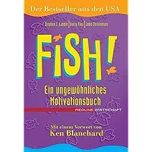 Fish!: Ein ungewöhnliches Motivationsbuch