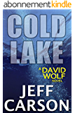 Cold Lake: David Wolf Mystery (David Wolf Mystery Thriller Series Book 5) (English Edition)