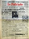 Telecharger Livres PATRIOTE LE No 2382 du 09 06 1952 HISTOIRE D UN COMPLOT UN SENSATIONNEL ARTICLE D ANDRE WURMSER SUR L ODIEUSE PROVOCATION MONTEE CONTRE J DUCLOS POUR LIBERER JACQUES DUCLOS ET TOUS LES EMPRISONNES POUR ARRACHER DE MEILLEURS SALAIRES CONTRE TOUTE REPRESSION DEPUIS MERCREDI DES CENTAINES DE MILLIERS DE TRAVAILLEURS SONT ENTRES EN LUTTE PREMIERS RESULTATS VICTOIRES OUVRIERES UNE CHOSE QUE LA REACTION VOUDRAIT FAIRE OUBLIER GAGNER LA BATAILLE DES SALAIRES PAR BENOIT FRACHON NOUVELLE (PDF,EPUB,MOBI) gratuits en Francaise