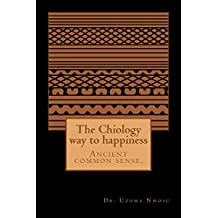 The Chiology way to happiness (English Edition)