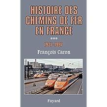 Histoire des chemins de fer en France, tome 3: 1937-1997