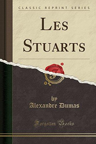 Les Stuarts (Classic Reprint) par Alexandre Dumas