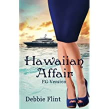 Hawaiian Affair (non-steamy, PG version): 30 days to seal the deal - and stay out of love: Volume 2 (Hawaiian Escape)