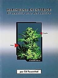 Marihuana en Interior: El Sencillo Arte del Cultivo (Spanish Language Edition) (Spanish Edition) by Ed Rosenthal (2002-01-09)