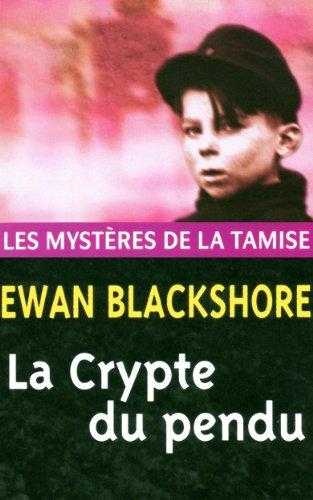 La Crypte du pendu (Les Mystères de la Tamise Tome 1) - Ewan Blackshore