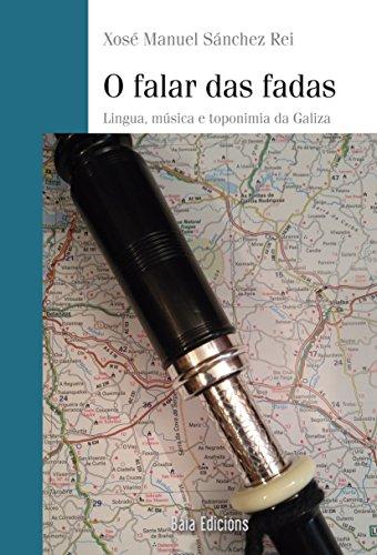O falar das fadas (Baía Ensaio) (Galician Edition) por Xosé Manuel Sánchez Rei